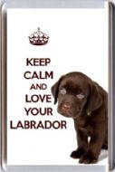 KEEP CALM and LOVE YOUR LABRADOR with an image of a BROWN Labrador PUPPY Fridge Magnet